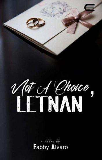 Not A Choice, Letnan. Tersedia Ebook - Fabby Alvaro - Wattpad