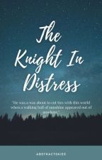The Knight In Distress || Oneshot by abstractskies