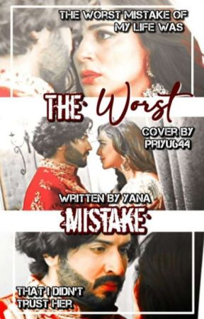 The Worst Mistake 💔✓ by Preeranloveforever