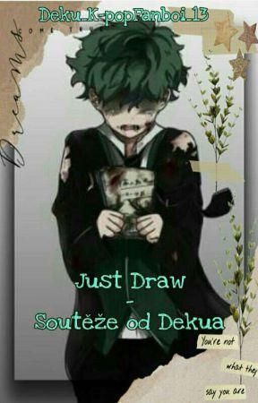Just Draw - Soutěže od Yuki/Dekua by Yuki_Army_Loyal_Fox