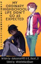 My ordinary highschool life didn't go as Expected  by otakusensei495