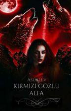 KIRMIZI GÖZLÜ ALFA by Asualev