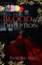 Blood of Deception [ON HOLD] by KurosuMiei