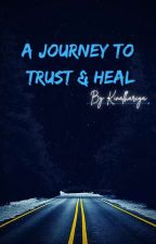 A Journey to Trust and Heal by kinalhariya