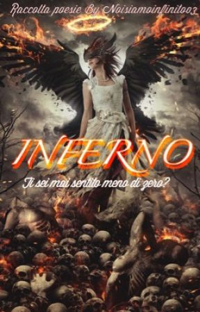Inferno (Poesie)  by noisiamoinfinito003