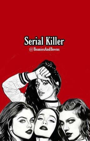 Serial Killer by BeaniesAndBowns