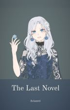 The Last Novel by avianrei