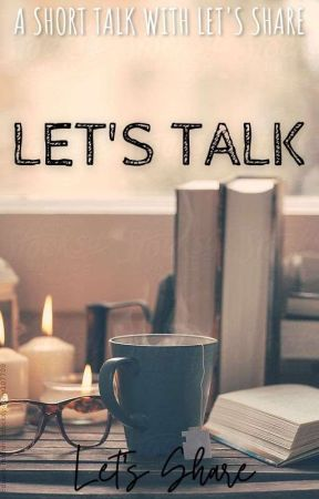 Let's Talk    Interviews with Let's Share by LetsShare7