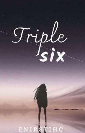 Triple Six ✔ by Enirstihc