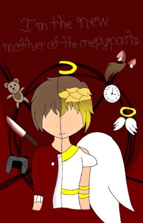 I'm the new mother of the creepypasta by Itzcrystall0816