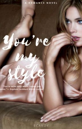 You're my style by 6candy