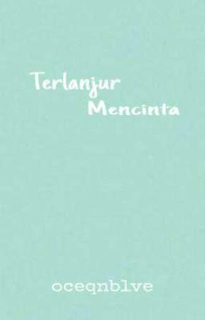 Terlanjur Mencinta#1 by oceqnblve