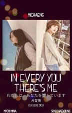 IN EVERY YOU THERE'S ME [MICHAENG] by YOONOJAM0126