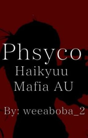 Phsyco | Haikyuu Mafia AU by 1-800-why-pls