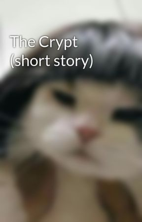 The Crypt (short story) by Muriel1995