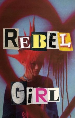 Rebel Girl! (misc.) by bloodquills
