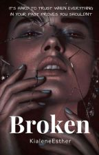 Broken by KialeneEsther