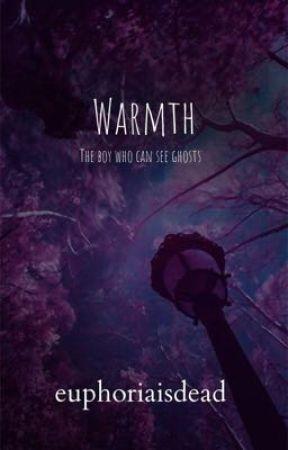 Warmth by euphoriaisdead