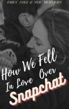 How We Fell in Love Over Snapchat by cherrypie1800