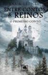 Entre Contos e Reinos: O Primeiro Conto [Em correção] cover