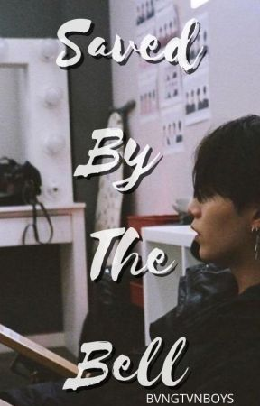Saved By The Bell |BTS Suga| by bvngtvnboys
