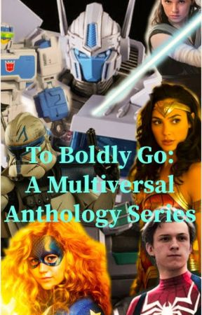 To Boldly Go: A Multiversal Anthology Series by OrionPax1984