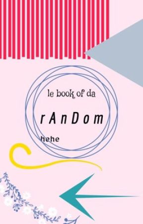 le book of da rAnDom by 1-800-givemefluff