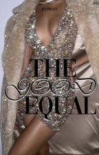 The Good Equal (COMPLETED) by julsbratz