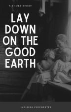 Lay Down on the Good Earth by copperisland