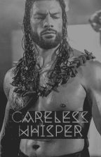 Careless Whisper//R.R. by ChingonaReigns_