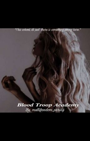Blood Troop Academy °Academy Rp° by Multifandom_Persey