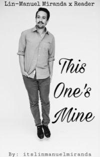 Lin-Manuel Miranda x Reader This One's Mine cover