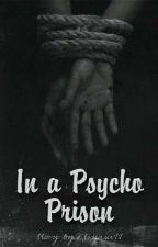 In a Psycho Prison by ftryani11