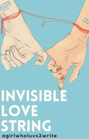 Invisible Love String || ✔️ by agirlwholuvs2write
