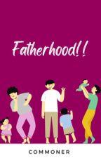 Fatherhood!! by _commoner9114_