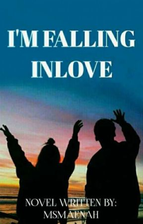 I'm Falling In love PART 1 by Msmaenah