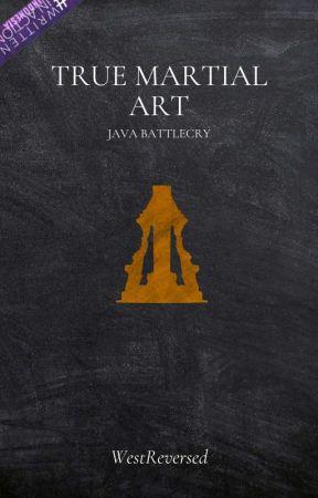 True Martial Art : Java Battlecry by WestReversed