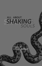 All About Shaking Souls by vilruse