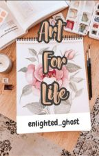 Art for life by enlighted_ghost
