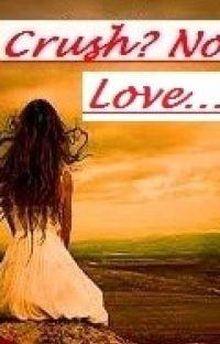 Crush? No! Love. *Sample* cover