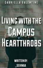 Living With The Campus Heartthrobs by _sevinaa