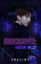 Undercover ; Mission Failed || J.JK  by Cratimy