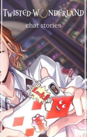 Twisted Wonderland Chat Stories {Reader Insert} by Luz_Mai