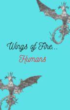 Wings of Fire... Humans by BlueSilkwing