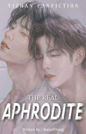 The Real Aphrodite [YiZhan][END] by RaizelWang