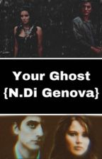 Your Ghost {N.Genova} by 1800-DONTXCARE