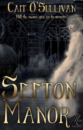 Sefton Manor, a Gothic story by CaitOSullivan