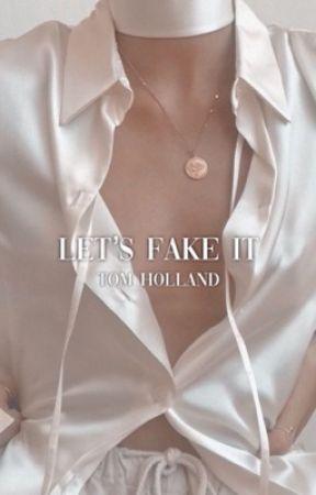 """""""let's fake it"""" by storiestsh"""