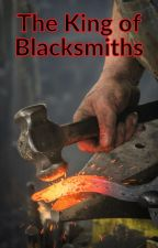 The King Of Blacksmiths by wowoowowoow