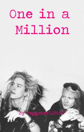 One in a Million (Guns N' Roses: Duff McKagan/Axl Rose) ON HOLD by Peggster123456
